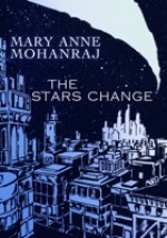 The Stars Change - Mary Anne Mohanraj