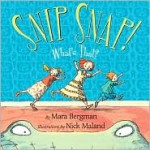 Snip Snap! What's That? - Mara Bergman, Nick Maland