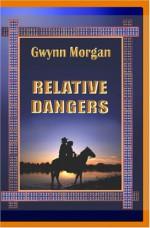 Relative Dangers - Gwynn Morgan
