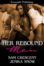 Her Rebound Men (Taming the Trio #1) - Sam Crescent, Jenika Snow