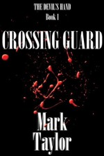 Crossing Guard (The Devil's Hand) - Mark Taylor