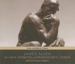 As a Man Thinketh and From Poverty to Power - James Allen, Simon Prebble