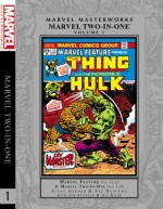 Marvel Masterworks: Marvel Two-In-One, Vol. 1 - Steve Gerber, Len Wein, Mike Friedrich, Chris Claremont, Sal Buscema, Jim Starlin, Gil Kane, George Tuska