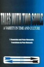 Tales With Two Souls: A Variety in Time and Culture - Yasunari Kawabata, Peter Metevelis