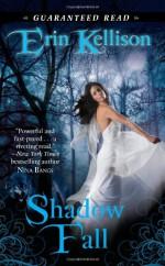 Shadow Fall - Erin Kellison