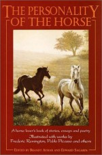 The Personality of the Horse - Brandt Aymar, Edward Sagarin, Pablo Picasso, Frederic Remington