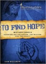 To Find Hope - Mother Teresa - Sam Wellman