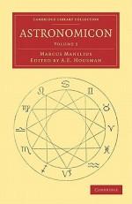 Astronomicon, Volume 5 - Marcus Manilius, A.E. Housman