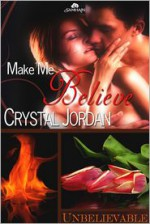 Make Me Believe - Crystal Jordan