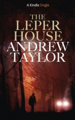 The Leper House (Kindle Singles) - Andrew Taylor
