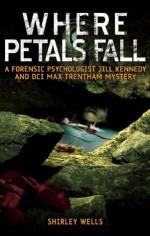 Where Petals Fall - Shirley Wells