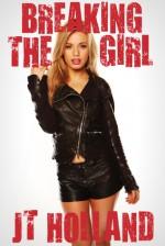 Breaking The Girl - J.T. Holland