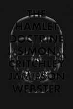 The Hamlet Doctrine: Knowing Too Much, Doing Nothing - Simon Critchley, Jamieson Webster