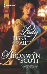 A Lady Risks All - Bronwyn Scott