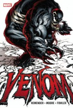 Venom by Rick Remender - Volume 1 - Rick Remender, Tony Moore, Tom Fowler