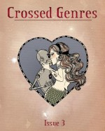Crossed Genres Issue 3: Romance - Bart R. Leib, Kay T. Holt, TK Read, Jeremy Zimmerman, Claire Dietrich, Anne Toole, C.L. Rossman