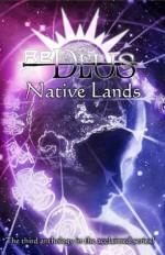 ReDeus: Native Lands - Aaron Rosenberg, Robert Greenberger, Paul Kupperberg, Kevin Dilmore