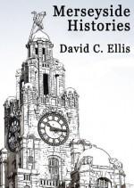 Merseyside Histories - David Ellis