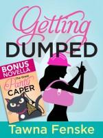 Getting Dumped (Parts 1&2) - Tawna Fenske