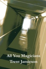 All You Magicians - Trent Jamieson