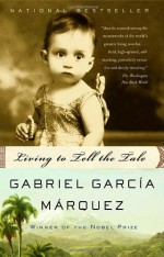 Living to Tell the Tale - Edith Grossman, Gabriel García Márquez