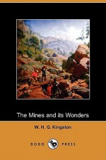 The Mines and its Wonders - W.H.G. Kingston