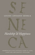 Hardship and Happiness - Seneca
