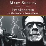 Frankenstein, or The Modern Prometheus - Mary Wollstonecraft Shelley, Simon Vance