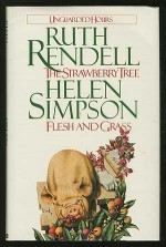 """Unguarded Hours: """"Strawberry Tree"""" and """"Flesh and Grass"""" - Ruth Rendell, Helen Simpson"""