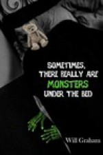 Sometimes, There Really ARE Monsters Under the Bed - Will Graham