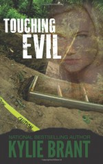 Touching Evil - Kylie Brant