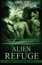 Alien Refuge - Tracy St. John