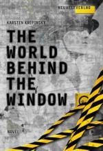 The World Behind The Window - Karsten Krepinsky, Ingo Krepinsky, Karin Dufner