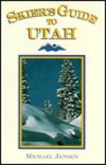 Skier's Guide to Utah - Michael Jensen
