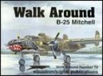 B-25 Mitchell - Walk Around No. 12 - Lou Drendel, Don Greer