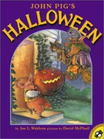 John Pig's Halloween - Jan L. Waldron, David McPhail
