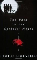 The Path to the Spiders' Nests - Italo Calvino, Archibald Colquhoun, Martin McLaughlin