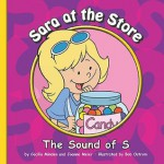 Sara at the Store: The Sound of S - Cecilia Minden, Bob Ostrom