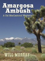 Amargosa Ambush (A Cal MacLamond Western) - Will Murray