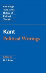 Kant: Political Writings (Cambridge Texts in the History of Political Thought) - Immanuel Kant, H. S. Reiss, H. B. Nisbet