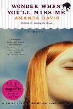 Wonder When You'll Miss Me - Amanda Davis, Michael Chabon