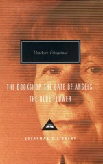 The Bookshop / The Gate of Angels / The Blue Flower - Penelope Fitzgerald