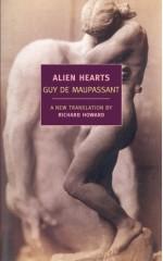 Alien Hearts - Guy de Maupassant, Richard Howard