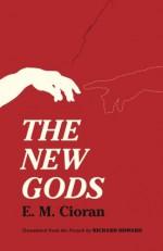 The New Gods - Emil Cioran