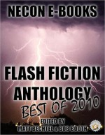 Necon Ebooks Flash Fiction Anthology 2010 - Matt Bechtel, Bob Booth