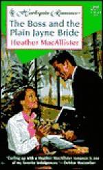 The Boss And The Plain Jayne Bride (Harlequin Romance, #3555) - Heather MacAllister