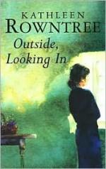 Outside Looking in - Kathleen Rowntree