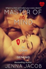Master Of My Mind (The Doms of Genesis) - Jenna Jacob