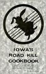 Iowa's Roadkill Cookbook - Bruce Carlson