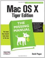 Mac OS X: The Missing Manual: The Missing Manual - David Pogue
